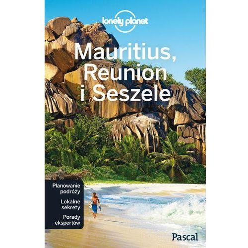 MAURITIUS REUNION I SESZELE LONELY PLANET - Opracowanie zbiorowe, Pascal
