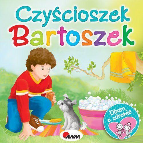 Dbam o zdrowie Czyścioszek Bartoszek - Katarzyna Moryc, oprawa twarda