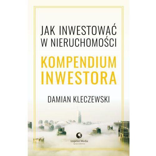 Jak inwestować w nieruchomości. Kompendium inwestora (9788364299681)