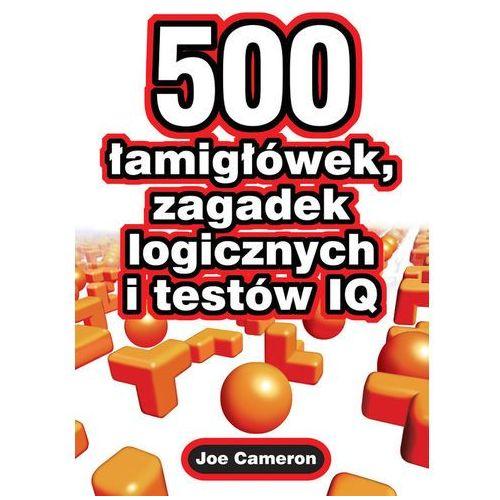 500 łamigłówek , zagadek logicznych i testów IQ (2009)