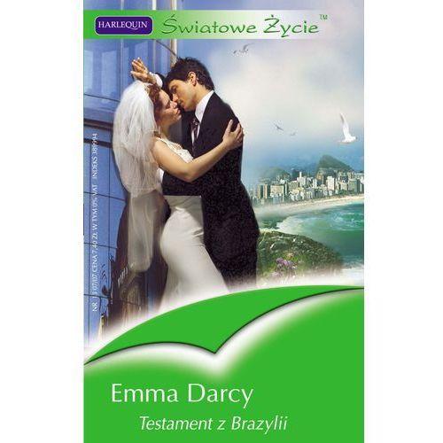 Testament z Brazylii - Emma Darcy (9788323876199)