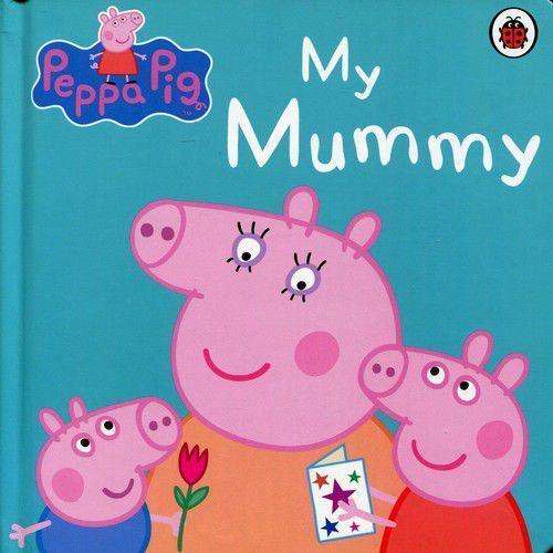 Peppa Pig My Mummy - Praca zbiorowa (2012)