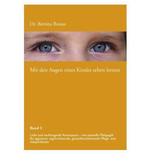Mit den Augen eines Kindes sehen lernen - Band 3 (9783842328297)