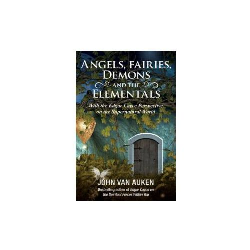 Angels, Fairies, Demons and the Elementals