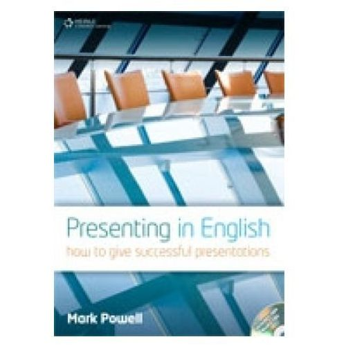 Presenting in English. How to Give Successful Presentations, Mark Powell