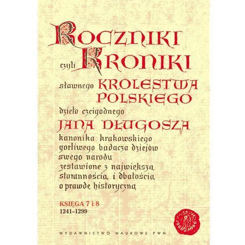 Roczniki czyli Kroniki sławnego Królestwa Polskiego, Jan Długosz