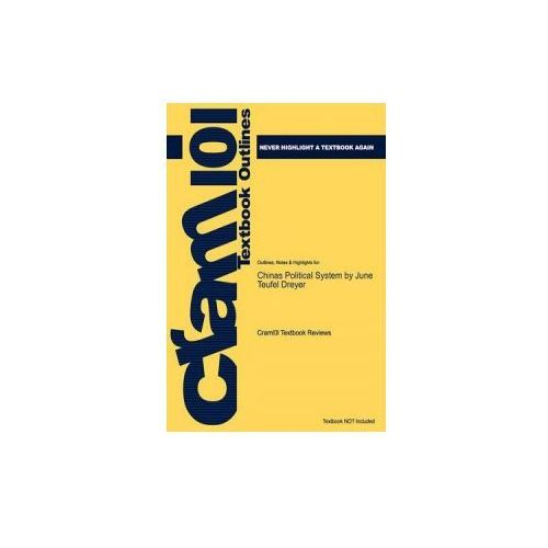 Studyguide for Chinas Political System by Dreyer, June Teufel, ISBN 9780205707454 (9781616549879)