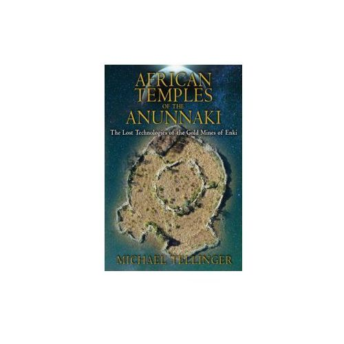 African Temples of the Anunnaki (9781591431503)
