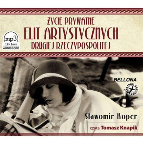 Życie prywatne elit artystycznych Drugiej Rzeczypospolitej (9788311139091)