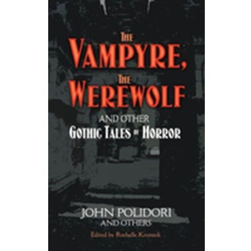 Vampyre, The Werewolf and Other Gothic Tales of Horror
