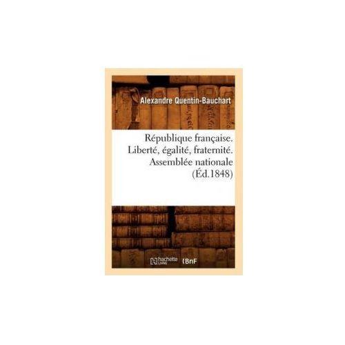 Republique Francaise. Liberte, Egalite, Fraternite. Assemblee Nationale (Ed.1848)