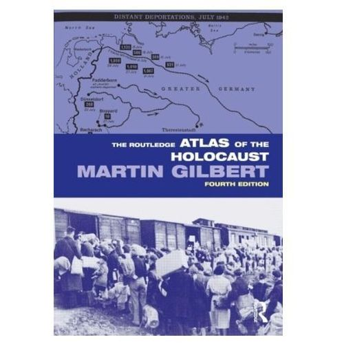 Routledge Atlas of the Holocaust, Gilbert, Martin