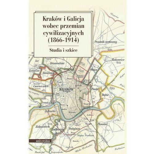 Kraków i Galicja wobec przemian cywilizacyjnych 1866-1914 - Marian Stala - ebook