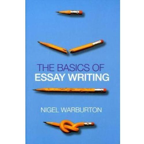 Basics of Essay Writing, Warburton, Nigel