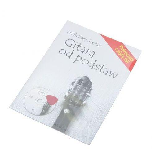 AN Wenclewski Jacek ″Gitara od podstaw″ + CD