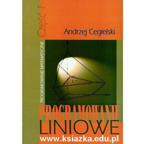 Programowanie liniowe. Programowanie matematyczne cz. I, Cegielski Andrzej