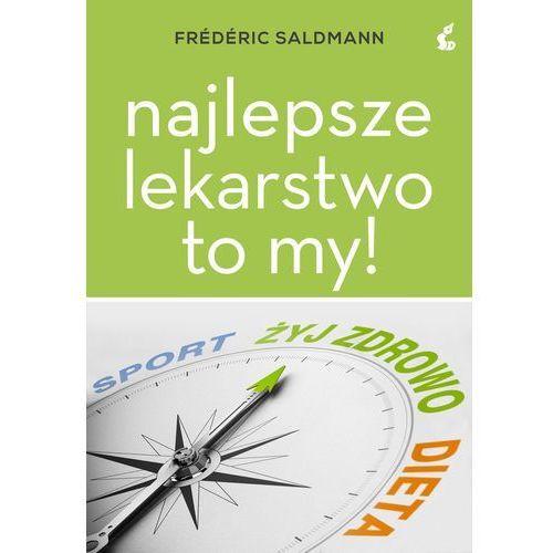 Najlepsze lekarstwo to my!, Frédéric Saldmann