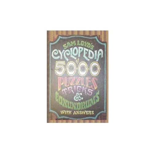 Sam Loyd's Cyclopedia of 5000 Puzzles Tricks and Conundrums with Answers (9780923891787)