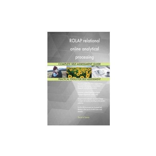 Rolap Relational Online Analytical Processing Complete Self-Assessment Guide (9781489142009)