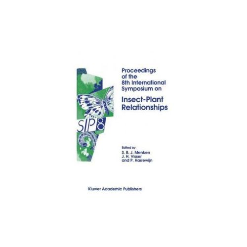 Proceedings of the 8th International Symposium on Insect-Plant Relationships (9789401047234)