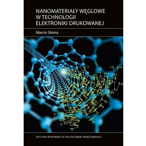 Nanomateriały węglowe w technologii elektroniki drukowanej - Marcin Słoma - ebook