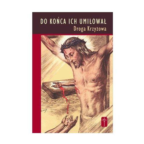 Droga Krzyżowa – do końca ich umiłował (48 str.)