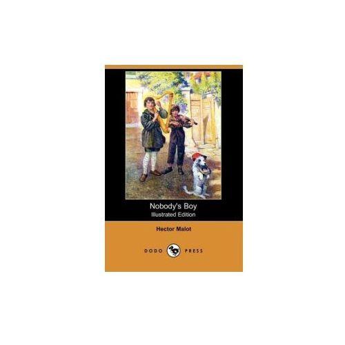 Nobody's Boy (Illustrated Edition) (Dodo Press)