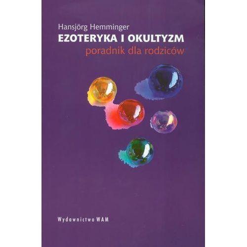 Ezoteryka i okultyzm. Poradnik dla rodziców (2005)