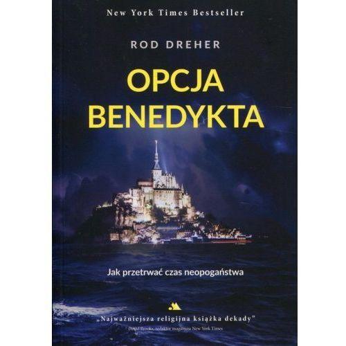 Opcja Benedykta - Rod Dreher, oprawa broszurowa