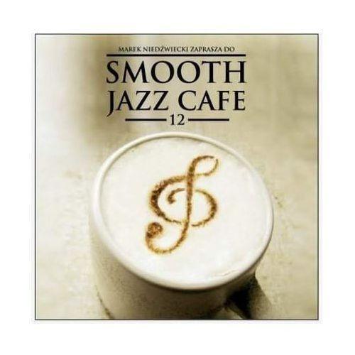 Składanka - Smooth Jazz Cafe 12 + Odbiór w 650 punktach Stacji z paczką!, 5340850
