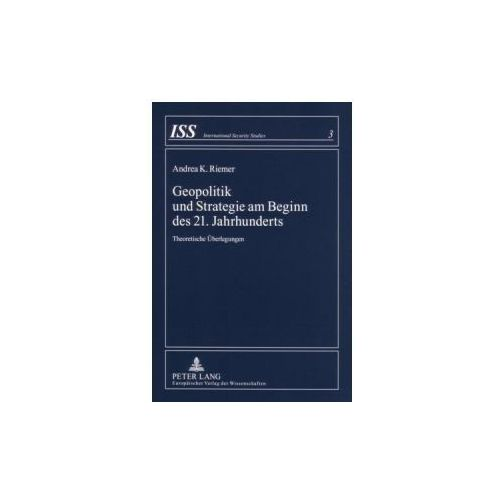 Geopolitik und Strategie am Beginn des 21. Jahrhunderts (9783631552063)