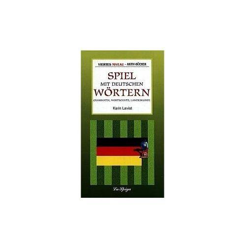 Spiel Mit Deutschen Wortern 4. Grammatik, Wortschatz, Landeskunde (9788846818331)