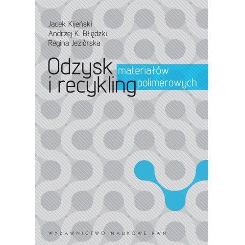 Odzysk i recykling materiałów polimerowych (9788301166427)