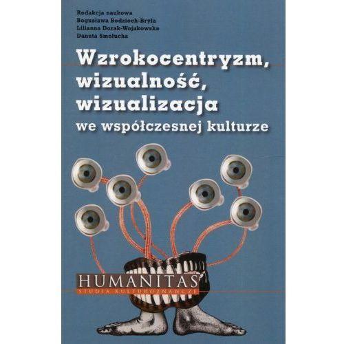 Wzrokocentryzm wizualność wizualizacja we współczesnej kulturze