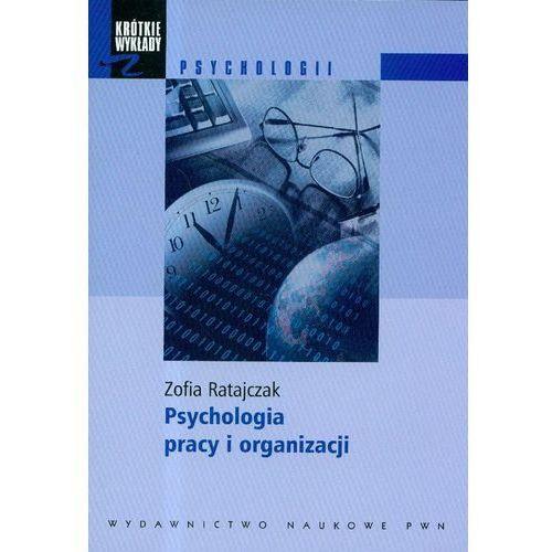 Krótkie wykłady z psychologii Psychologia pracy i organizacji (236 str.)