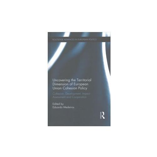 Uncovering the Territorial Dimension of European Union Cohesion Policy (9781138049178)