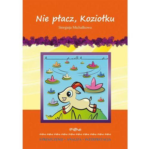 L. Nie płacz, Koziołku + zakładka do książki GRATIS (9788378987451)