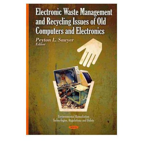 Electronic Waste Management & Recycling Issues of Old Computers & Electronics (9781606929643)