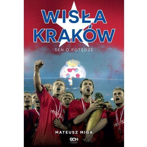 Wisła Kraków. Sen o potędze (2015)