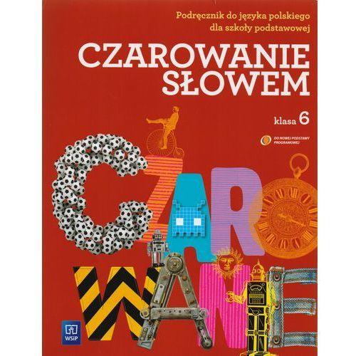 Język polski SP KL 6 Podręcznik. Czarowanie słowem (2014) (2015)