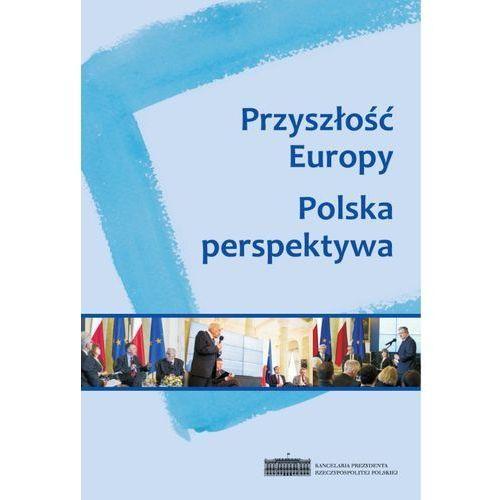 Przyszłość Europy Polska Perspektywa, Kancelaria Prezydenta Rp