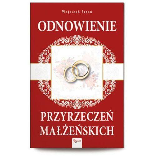 Odnowienie przyrzeczeń małżeńskich - Wojciech Jaroń (9788375698961)