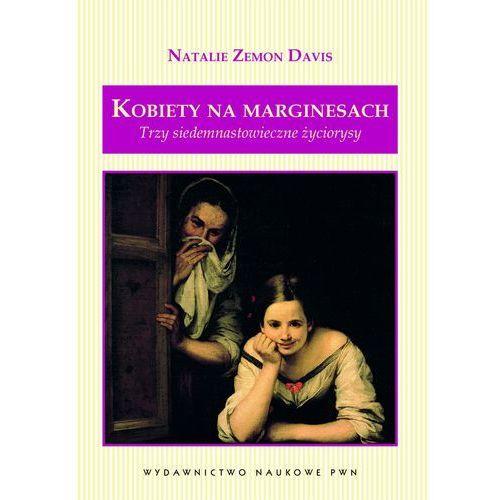 Kobiety na marginesach Trzy siedemnastowieczne życiorysy (420 str.)