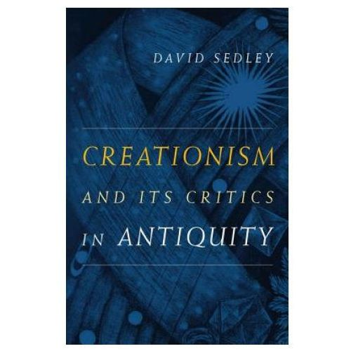 Creationism and Its Critics in Antiquity (9780520260061)