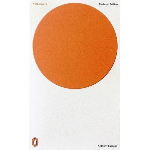 A Clockwork Orange. Uhrwerk Orange, englische Ausgabe (9780141197531)