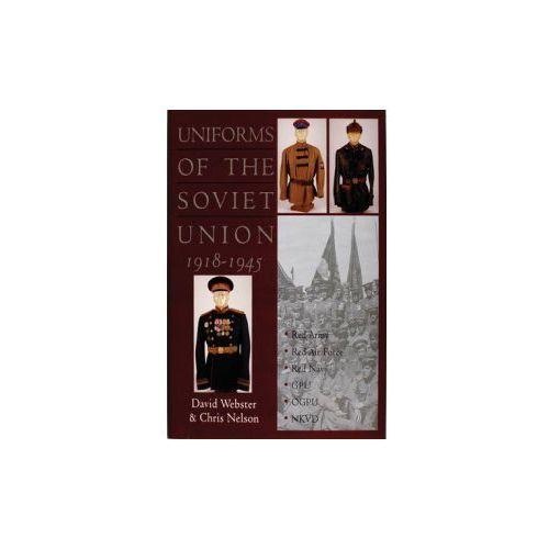 Uniforms of the Soviet Union 1918-1945 (9780764305276)