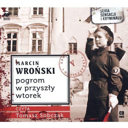 Pogrom w przyszły wtorek - Wroński Marcin, oprawa kartonowa