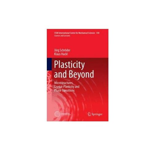 Plasticity and Beyond: Microstructures, Crystal-Plasticity and Phase Transitions (9783709117163)