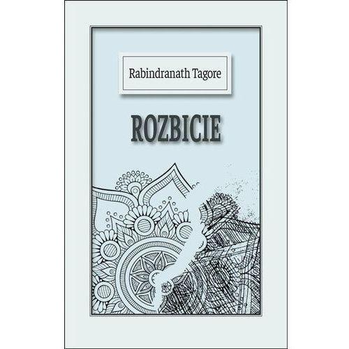 Rozbicie, Tagore Rabindranath
