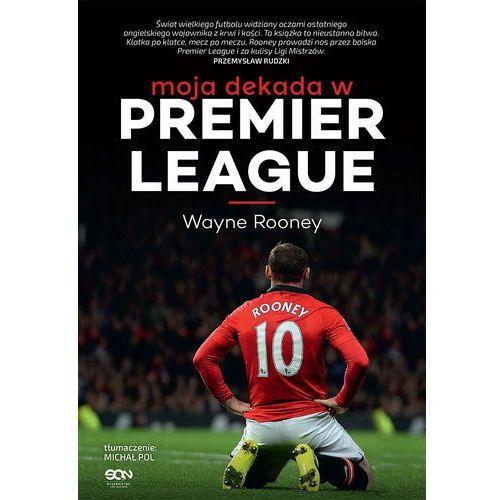 Wayne Rooney. Moja dekada w Premier League, Sine Qua Non